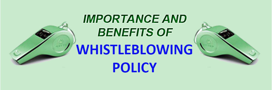 Importance and Benefits of Whistle Blowing Policy in Business
